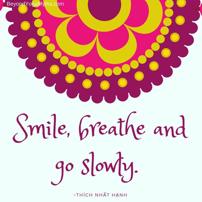 Smile, breathe and go slowly. -Thích Nhất Hạnh